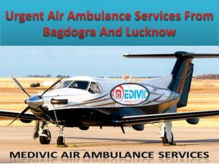 Urgent Air Ambulance Services From Bagdogra And Lucknow
