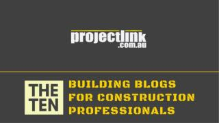 TOP 10 CONSTRUCTION BLOGS FOR BUILDERS AND INDUSTRY PROFESSIONALS