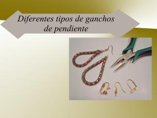 Diferentes tipos de ganchos de pendiente