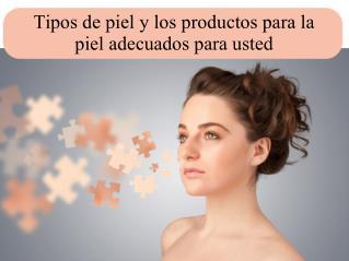 Tipos de piel y los productos para la piel adecuados para usted