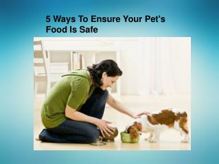 5 Ways To Ensure Your Pet's Food Is Safe