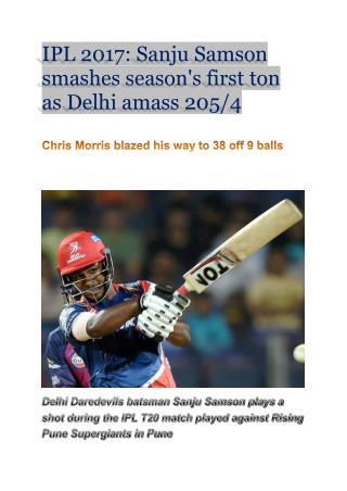 IPL 2017: Sanju Samson smashes season's first ton as Delhi amass 205/4