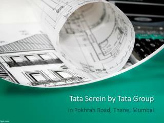 Tata Serein| www.tataserein.com | 7290029556