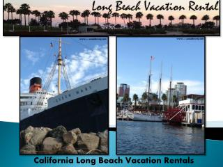 California Long Beach Vacation Rentals | Vacation Rentals In Long Beach CA