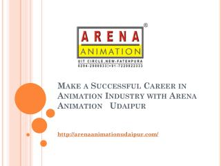 Make a Successful Career in Animation Industry with Arena Animation   Udaipur