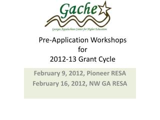 Pre-Application Workshops  for  2012-13 Grant Cycle