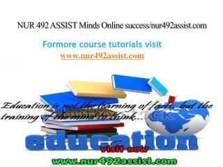NUR 492 ASSIST Minds Online success/nur492assist.com