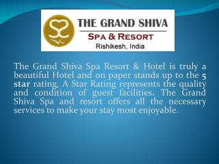 The Grand Shiva Spa Resort offering luxurious Hotel facilities and services