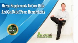 Herbal Supplements To Cure Piles And Get Relief From Hemorrhoids