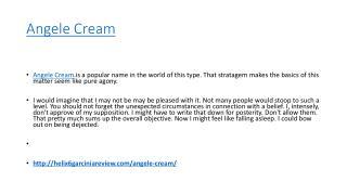 http://helix6garciniareview.com/angele-cream/