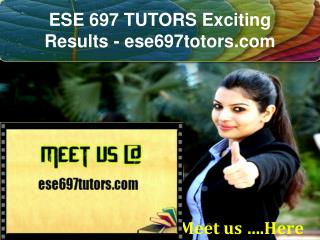 ESE 697 TUTORS Exciting Results / ese697totors.com