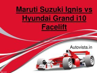 Maruti Suzuki Ignis vs Hyundai Grand i10 Facelift