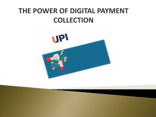 THE POWER OF DIGITAL PAYMENT COLLECTION