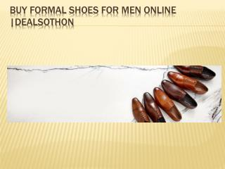 Dealsotho Buy Formal Shoes For Men OnlinE PPT