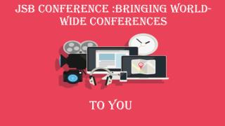 JSB Conference: bringing world-wide conferences to you