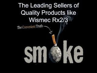 The Leading Sellers of Quality Products like Wismec Rx23