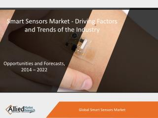 Smart Sensors Market - Driving Factors and Trends of the Industry