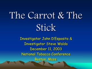 The Carrot  The Stick
