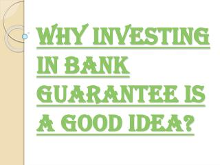 Why Should Anyone Opt for Bank Guarantee?