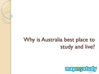 Why is Australia best place to study and live?