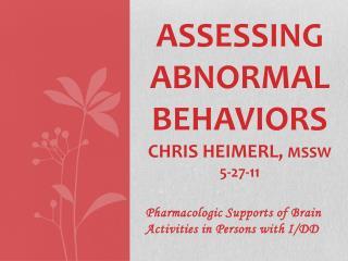 Assessing Abnormal Behaviors Chris Heimerl, MSSW 5-27-11
