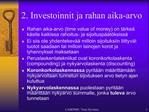 2. Investoinnit ja rahan aika-arvo