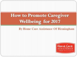 How to promote caregiver wellbeing for 2017