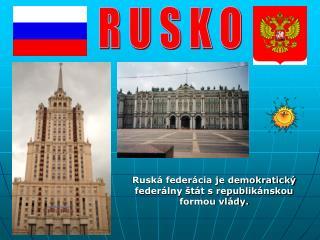 Rusk  feder cia je demokratick  feder lny  t t s republik nskou formou vl dy.