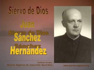 Siervo de Dios Juan  S nchez  Hern ndez
