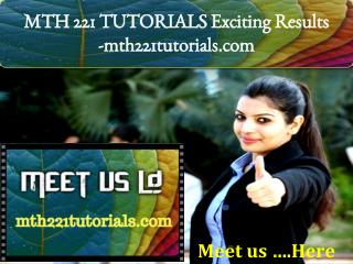 MTH 221 TUTORIALS Exciting Results -mth221tutorials.com