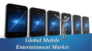 Global Mobile Entertainment Market