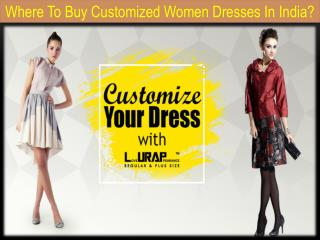 Where To Buy Customized Women Dresses In India?