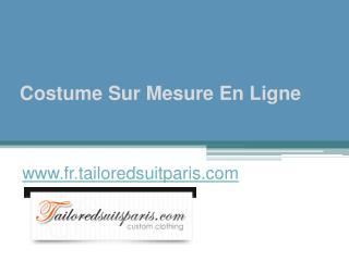 Costume Sur Mesure En Ligne - www.fr.tailoredsuitparis.com