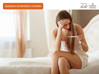 What are the symptoms of infertility in a female