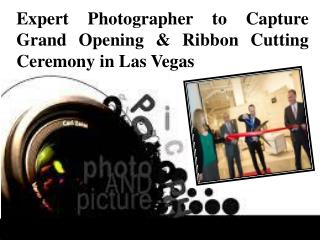 Expert Photographer to Capture Grand Opening & Ribbon Cutting Ceremony in Las Vegas