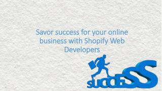 Savor success for your online business with shopify web developers