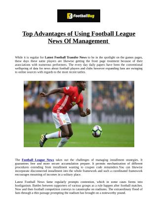 Top Advantages of Using Football League News Of Management