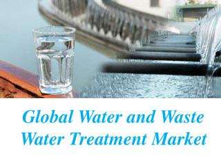 Global Water and Waste Water Treatment Market