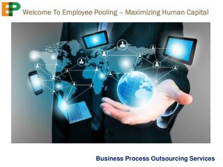 Business Process outsourcing-KPO Services-Employee Pooling
