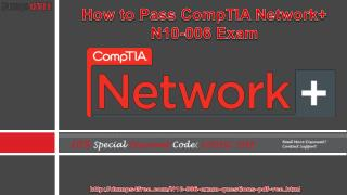 How to Pass the CompTIA Network  N10-006 Certification Exam in First Attempt