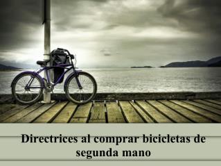 Directrices al comprar bicicletas de segunda mano
