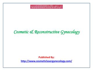 Cosmetic & Reconstructive Gynecology