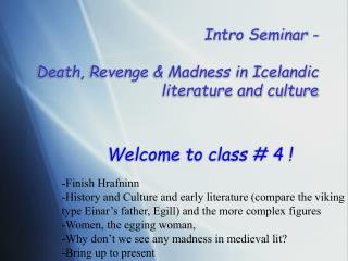 Intro Seminar -   Death, Revenge  Madness in Icelandic literature and culture