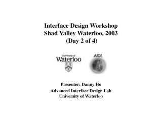 Interface Design Workshop  Shad Valley Waterloo, 2003  Day 2 of 4