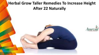 Herbal Grow Taller Remedies To Increase Height After 22 Naturally