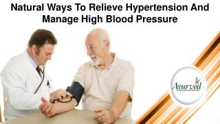 Natural Ways To Relieve Hypertension And Manage High Blood Pressure
