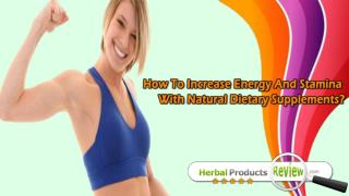 How To Increase Energy And Stamina With Natural Dietary Supplements?