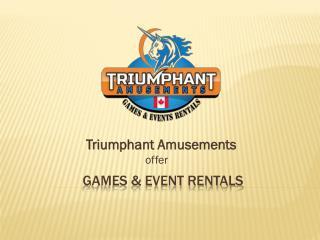Triumphant Amusements Games & Events Rentals In Toronto