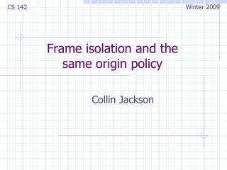 Frame isolation and the same origin policy