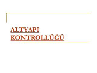 ALTYAPI  KONTROLL G